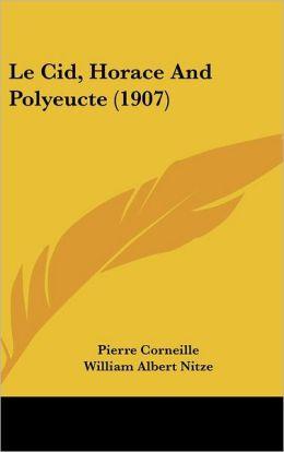 Le Cid, Horace And Polyeucte (1907)