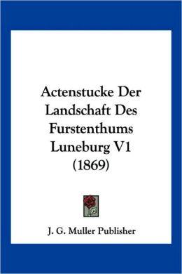 Actenstucke Der Landschaft Des Furstenthums Luneburg V1 (1869)