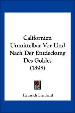 Californien Unmittelbar VOR Und Nach Der Entdeckung Des Goldes (1898)