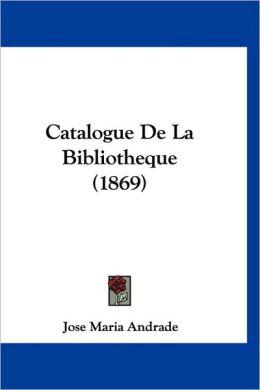 Catalogue de La Bibliotheque (1869)