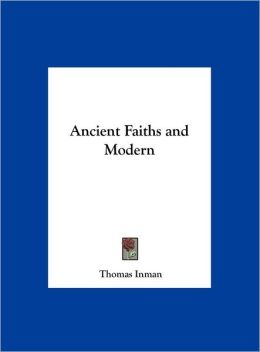 Ancient Faiths and Modern