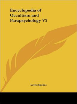 Encyclopedia of Occultism and Parapsychology V2