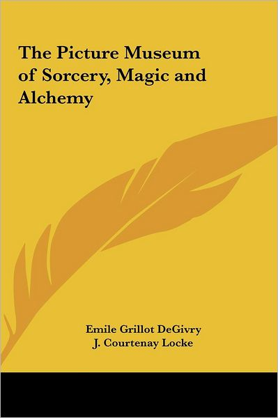 The Picture Museum Of Sorcery, Magic And Alchemy