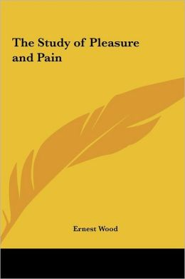 The Study Of Pleasure And Pain