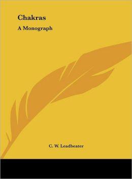 Chakras: A Monograph