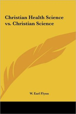 Christian Health Science Vs. Christian Science