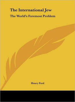 The International Jew: The World's Foremost Problem