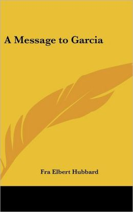 a message to garcia is an