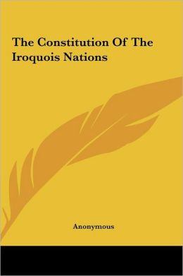 The Constitution Of The Iroquois Nations