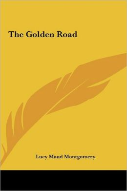 The Golden Road the Golden Road