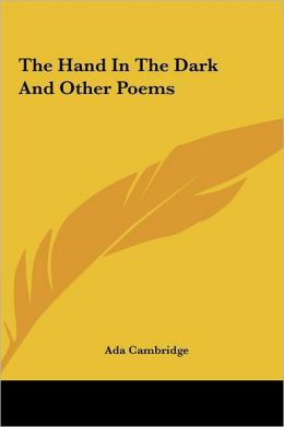The Hand In The Dark And Other Poems