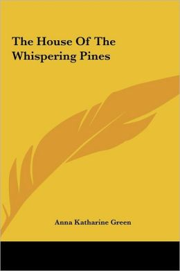 The House of the Whispering Pines the House of the Whispering Pines