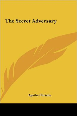 The Secret Adversary the Secret Adversary
