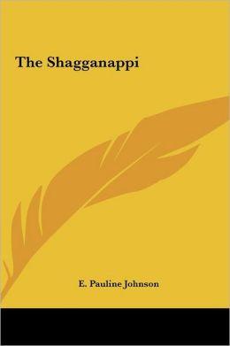 The Shagganappi the Shagganappi