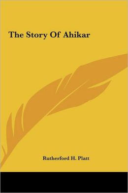 The Story Of Ahikar