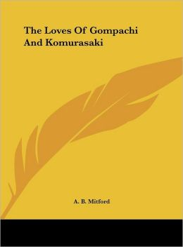 The Loves Of Gompachi And Komurasaki