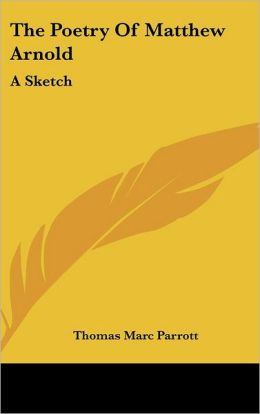 The Poetry Of Matthew Arnold: A Sketch