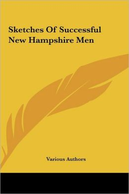 Sketches of Successful New Hampshire Men