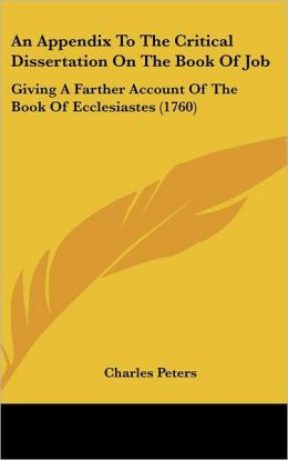 An Appendix to the Critical Dissertation on the Book of Job: Giving a Farther Account of the Book of Ecclesiastes (1760)