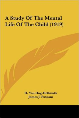 A Study Of The Mental Life Of The Child (1919)