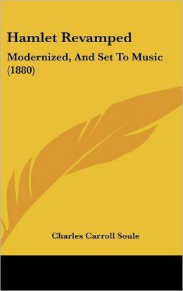 Hamlet Revamped: Modernized, and Set to Music (1880)