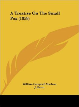A Treatise on the Small Pox (1858)