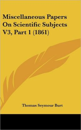Miscellaneous Papers on Scientific Subjects V3, Part 1 (1861)