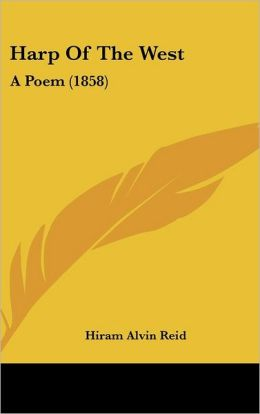 Harp of the West: A Poem (1858)