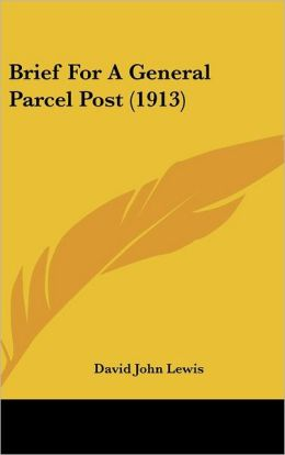 Brief For A General Parcel Post (1913)