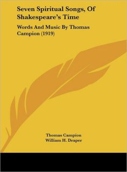 Seven Spiritual Songs, Of Shakespeare's Time: Words And Music By Thomas Campion (1919)