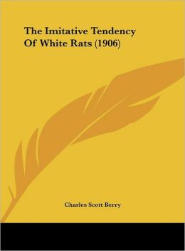 The Imitative Tendency Of White Rats (1906)