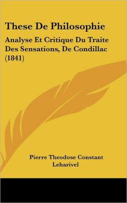 These De Philosophie: Analyse Et Critique Du Traite Des Sensations, De Condillac (1841)