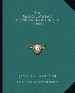 The Magical Message According To Ioannes St. John