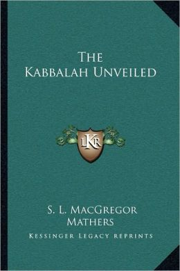 The Kabbalah Unveiled