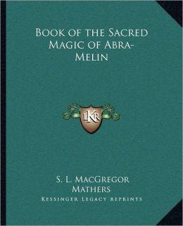 Book Of The Sacred Magic Of Abra-Melin