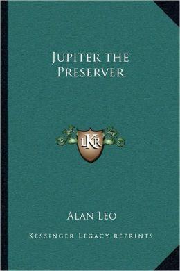 Jupiter The Preserver