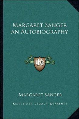 Margaret Sanger an Autobiography