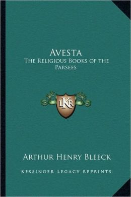 Avesta: The Religious Books of the Parsees
