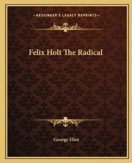 Felix Holt The Radical