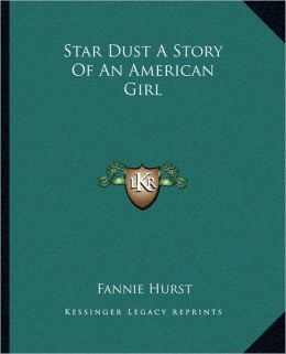 Star Dust A Story Of An American Girl