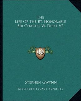 The Life Of The Rt. Honorable Sir Charles W. Dilke V2