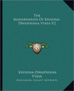 The Mahabharata Of Krishna-Dwaipayana Vyasa V2