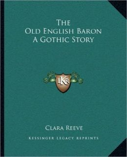The Old English Baron A Gothic Story