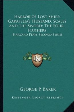 Harbor Of Lost Ships; Garafelia's Husband; Scales And The Sword; The Four-Flushers