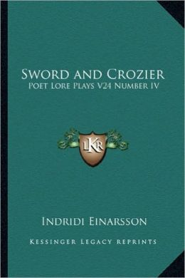 Sword and Crozier: Poet Lore Plays V24 Number IV