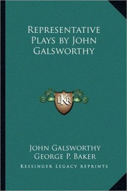 Representative Plays by John Galsworthy