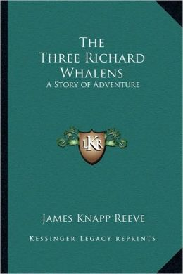 The Three Richard Whalens: A Story of Adventure