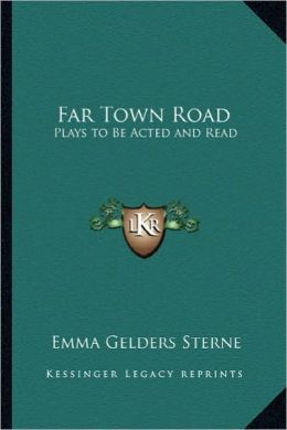 Far Town Road: Plays to Be Acted and Read