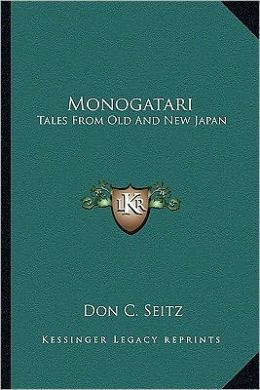 Monogatari: Tales From Old And New Japan