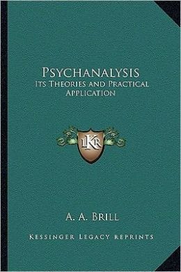 Psychanalysis: Its Theories and Practical Application